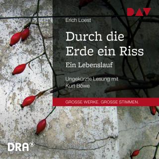 Erich Loest: Durch die Erde ein Riss - Ein Lebenslauf (Ungekürzt)