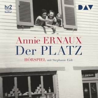 Annie Ernaux: Der Platz (Ungekürzt)