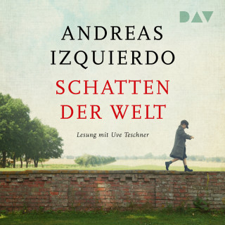 Andreas Izquierdo: Schatten der Welt (Gekürzt)