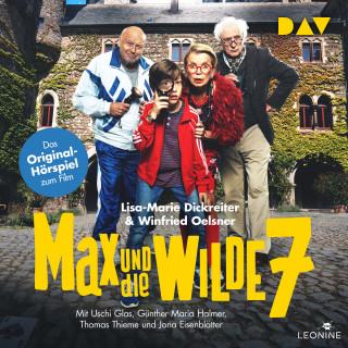 Lisa-Marie Dickreiter, Winfried Oelsner: Max und die wilde 7 (Ungekürzt)