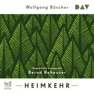 Wolfgang Büscher: Heimkehr (Gekürzt)