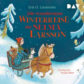 Erik Ole Lindström: Die wundersame Winterreise der Selma Larsson (Gekürzt)