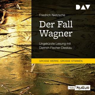 Friedrich Nietzsche: Der Fall Wagner (Ungekürzt)