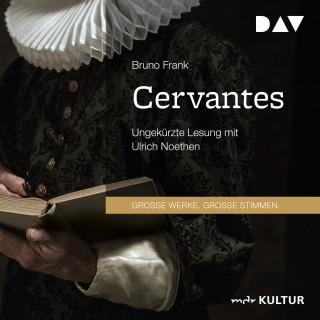 Bruno Frank: Cervantes (Ungekürzt)