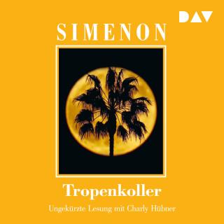 Georges Simenon: Tropenkoller (Ungekürzt)