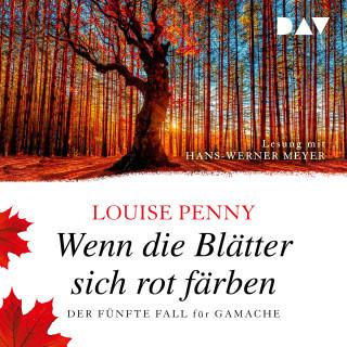 Louise Penny: Wenn die Blätter sich rot färben - Der fünfte Fall für Gamache (Gekürzt)