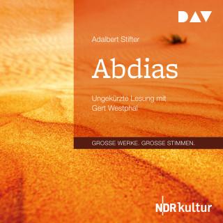 Adalbert Stifter: Abdias (Ungekürzt)