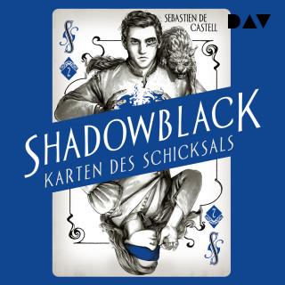 Sebastien de Castell: Shadowblack - Karten des Schicksals, Band 2 (Ungekürzt)
