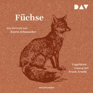 Katrin Schumacher: Füchse. Ein Portrait (Ungekürzt)