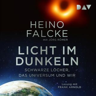 HeinoFalcke, Jörg Römer: Licht im Dunkeln. Schwarze Löcher, das Universum und wir (Ungekürzt)