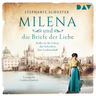 Stephanie Schuster: Milena und die Briefe der Liebe. Kafka ist ihr Leben, das Schreiben ihre Leidenschaft (Ungekürzt)