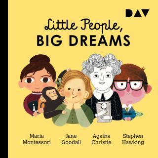 María Isabel Sánchez Vegara: Little People, Big Dreams, Teil 1: Maria Montessori, Jane Goodall, Agatha Christie, Stephen Hawking (Ungekürzt)