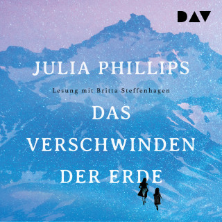Julia Phillips: Das Verschwinden der Erde (Ungekürzt)