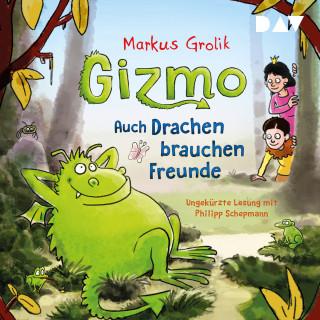 Marku Grolik: Gizmo - Auch Drachen brauchen Freunde (Ungekürzt)