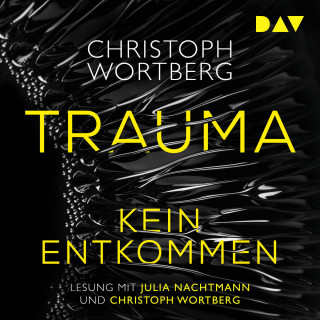 Christoph Wortberg: Trauma - Kein Entkommen. Katja Sands erster Fall (Ungekürzt)