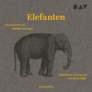 Rüdiger Schaper: Elefanten. Ein Portrait (Ungekürzt)