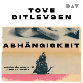 Tove Ditlevsen: Abhängigkeit (Ungekürzt)