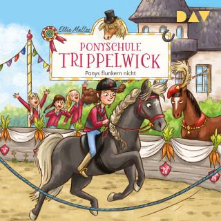 Ellie Mattes: Ponys flunkern nicht - Ponyschule Trippelwick, Teil 4 (Gekürzt)