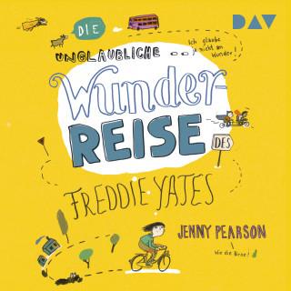 Jenny Pearson: Die unglaubliche Wunderreise des Freddie Yates (Ungekürzt)