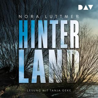 Nora Luttmer: Hinterland (Ungekürzt)