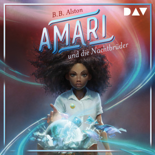 B.B. Alston: Amari und die Nachtbrüder (Ungekürzt)