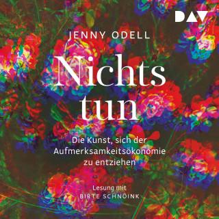 Jenny Odell: Nichts tun - Oder die Kunst, sich der Aufmerksamkeitsökonomie zu entziehen (Gekürzt)