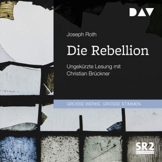 Joseph Roth: Die Rebellion (Ungekürzt)