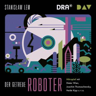 Stanislaw Lem: Der getreue Roboter