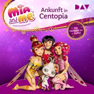 THiLO: Ankunft in Centopia - Mia and me, Staffel 1 (Ungekürzt)