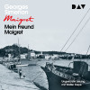 Georges Simenon: Mein Freund Maigret (Ungekürzt)