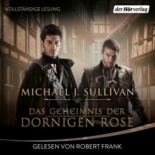 Michael J. Sullivan: Das Geheimnis der Dornigen Rose