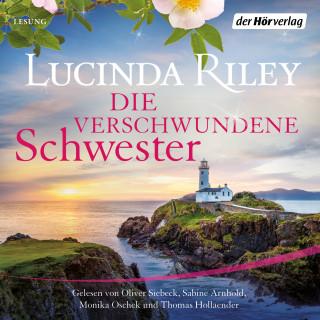 Lucinda Riley: Die verschwundene Schwester