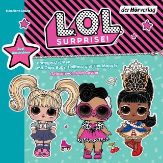 L.O.L. Surprise - Partygeschichten mit Her Majesty, Dollface und Oops Baby