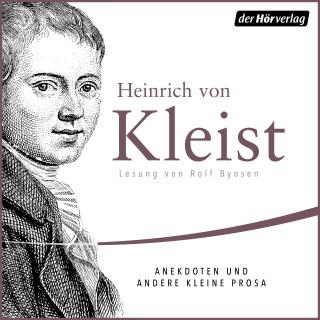 Heinrich von Kleist: Anekdoten und andere kleine Prosa