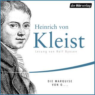 Heinrich von Kleist: Die Marquise von O....