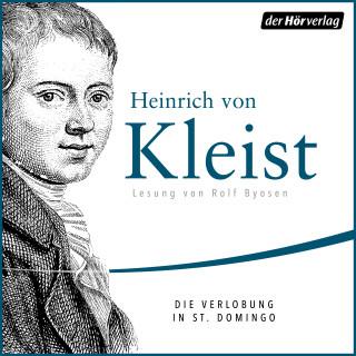 Heinrich von Kleist: Die Verlobung in St. Domingo