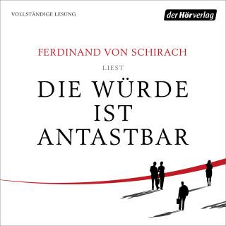 Ferdinand von Schirach: Die Würde ist antastbar