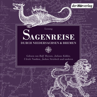 Ludwig Bechstein, Brüder Grimm, Gottfried August Bürger: Sagenreise durch Niedersachsen und Bremen