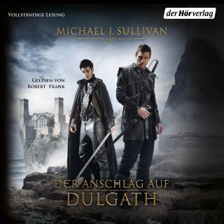 Michael J. Sullivan: Der Anschlag auf Dulgath
