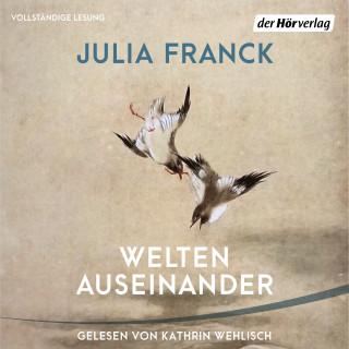 Julia Franck: Welten auseinander