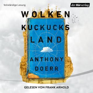 Anthony Doerr: Wolkenkuckucksland