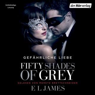 E L James: Fifty Shades of Grey. Gefährliche Liebe