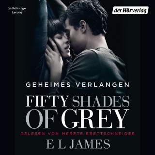 E L James: Fifty Shades of Grey. Geheimes Verlangen