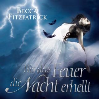 Becca Fitzpatrick: Bis das Feuer die Nacht erhellt