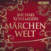Michael Köhlmeier: Michael Köhlmeiers Märchenwelt