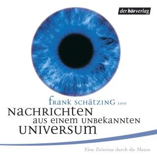 Frank Schätzing: Nachrichten aus einem unbekannten Universum