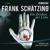Frank Schätzing: Ein Zeichen der Liebe