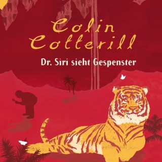 Colin Cotterill: Dr. Siri sieht Gespenster