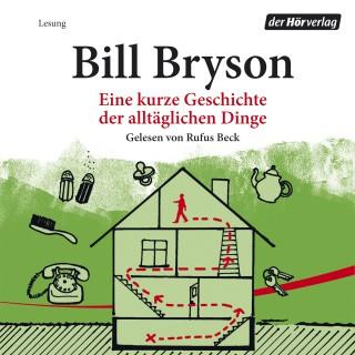 Bill Bryson: Eine kurze Geschichte der alltäglichen Dinge
