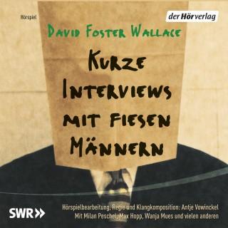 David Foster Wallace: Kurze Interviews mit fiesen Männern